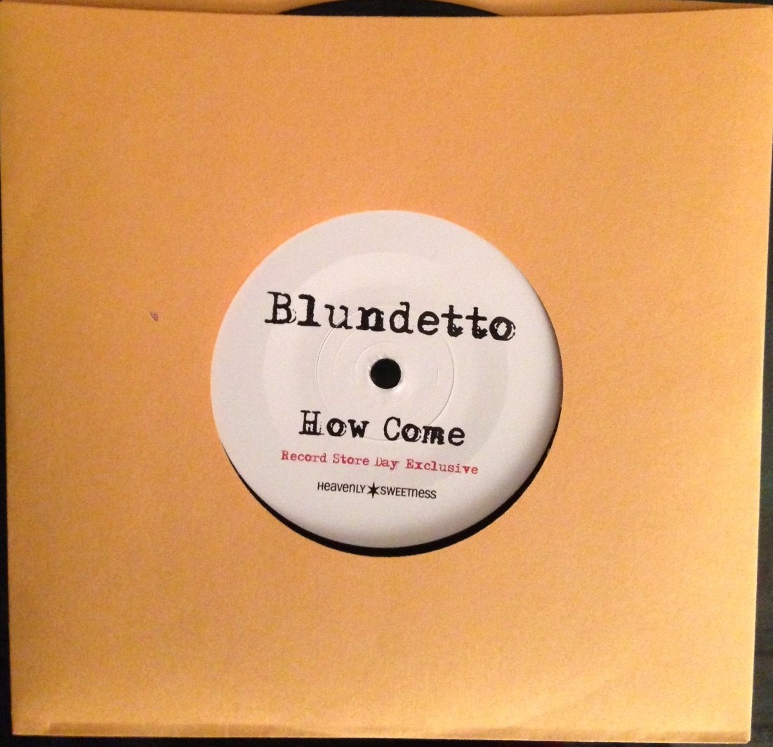 7inch Blundetto How come